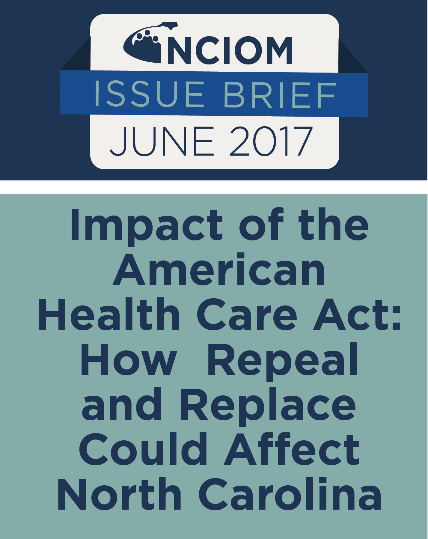 Issue Brief: Impact of the American Health Care Act: How Repeal and Replace Could Affect North Carolina