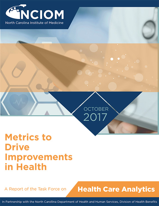 Metrics to Drive Improvements in Health: A Report of the Task Force on Health Care Analytics
