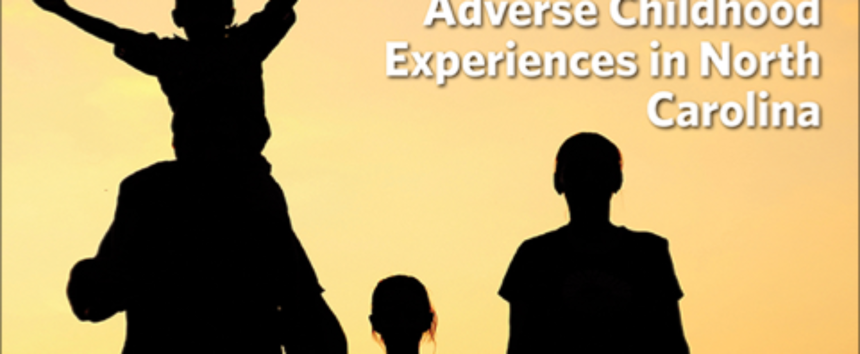 Addressing Adverse Childhood Experiences in North Carolina