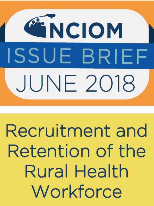Issue Brief: Recruitment and Retention of the Rural Health Workforce